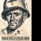 New Memoir WORLD WAR II LETTERS HOME is Released