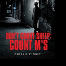 Phyllis Finney Announces DON'T COUNT SHEEP; COUNT M'S