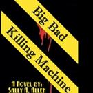 Dark Thriller BIG BAD KILLING MACHINE is Released