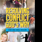 Jerry and Carole Wilkins Pens RESOLVING CONFLICT GOD'S WAY