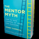 THE MENTOR MYTH by Debby Carreau is Released