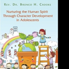 'Nurturing the Human Spirit Through Character Development in Adolescents' is Released