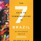 'The Seven Keys to Communicating in Brazil: An Intercultural Approach' by Orlando R. Kelm and David A. Victor is Released