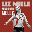 Liz Miele's Comedy Album 'Mind Over Melee' Out Today