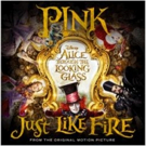 Pink to Release New Single 'Just Like Fire' from ALICE THROUGH THE LOOKING GLASS