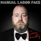 Comedy Album 'Sean Donnelly: Manual Labor Face' Out Today