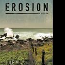Julie M. Announces New Fiction, EROSION