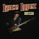 Texas Blues Guitarist Lance Lopez to Release NYC Live Performance on CD