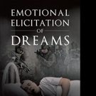 Justin Ryan Carver Shares EMOTIONAL ELICITATION OF DREAMS