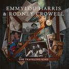 Emmylou Harris and Rodney Crowell's 'The Traveling Kind' Releases Today