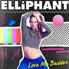 Elliphant Premieres Video for New Single 'Love Me Badder'