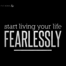 Fitness Tip of the Day: Live Life Fearlessly