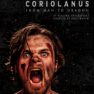 Shakespeare in the Square to Stage CORIOLANUS: FROM MAN TO DRAGON This Fall
