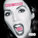 WHITNEY CUMMINGS: I'M YOUR GIRLFRIEND Available on Digital HD Today