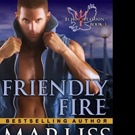 FRIENDLY FIRE by Marliss Melton is Released