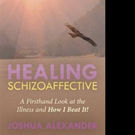 Joshua Alexander Shares Living Life with Schizoaffective Disorder