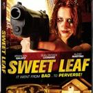 Neo-Noir Action Thriller SWEET LEAF on DVD and VOD 6/23