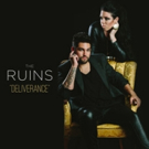 Newcomers The Ruins Debut Single 'Deliverance' Now Available on iTunes