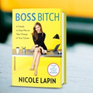 NY Times Best Selling Author, Nicole Lapin, Launches Book, BOSS BITCH