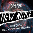 Nightowls Drop Free Single 'Blacked Out (Feat. Brewski)' on New Noise
