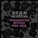Dead Heavens (Quicksand, Cults, White Zombie) Announce New Album + Release First Track