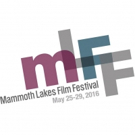 2nd ANNUAL MAMMOTH LAKES FILM FESTIVAL Announces Lineup