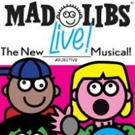 MAD LIBS LIVE! Premieres Tonight at New World Stages