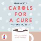 Get in the Christmas Spirit with BROADWAY'S CAROLS FOR A CURE, VOL. 17, Featuring HAMILTON, SCHOOL OF ROCK and More!