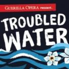 Guerilla Opera to Present World Premiere of TROUBLED WATER; Performance to Be Live-Streamed, 9/24