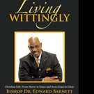 Bishop Dr. Edward Barnett Launches LIVING WITTINGLY