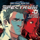 SPECTRUM by Alan Tudyk and Nathan Fillion Launches On Free Comic Book Day