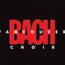 Vancouver Bach Choir Announces Holiday Concert