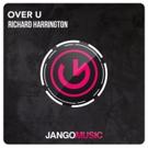 Richard Harrington Returns to Jango with 'Over U'