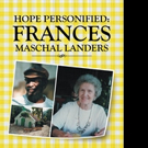Founder of Haiti Education Foundation Pens 'Hope Personified: Frances Maschal Landers'