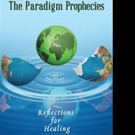 Richard Francis Moore Releases THE PARADIGM PROPHECIES