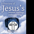 Isaac Kinuthia Shares 'A Preview of Jesus's Seminal Teachings and Leadership'