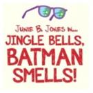 Emerald City Theatre to Present Junie B. Jones in... JINGLE BELLS, BATMAN SMELLS!