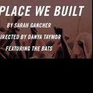 The Flea to Premiere THE PLACE WE BUILT Next Month