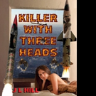 J L Hill Releases KILLER WITH THREE HEADS