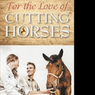 Mary Yoakum Releases FOR THE LOVE OF CUTTING HORSES