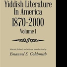 New Translation of 'Yiddish Literature in America 1870-2000' is Released