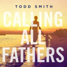 Todd Smith is 'Calling All Fathers' with Powerful New Anthem