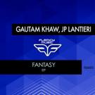 Gautam Khaw and JP Lantieri Unveil FANTASY EP
