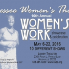 Tennessee Women's Theater Project's 10th Annual WOMEN'S WORK Festival