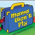 BWW Reviews: MAMA WON'T FLY Delivers Laughs