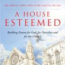 Dr. John R. Lewis Pens A HOUSE ESTEEMED