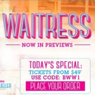 See WAITRESS on Broadway Beginning for Just $49