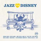 Classic Disney Tunes Get Big-Band Treatment on JAZZ LOVES DISNEY Album