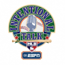 ESPN Adds MLB Network's Intentional Talk to Afternoon Lineup This May
