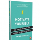 Andro Donovan Shares How to MOTIVATE YOURSELF
